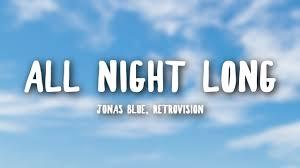 ΟΙ JONAS BLUE ΚΑΙ RETROVISION ΕΝΩΝΟΥΝ ΤΙΣ ΔΥΝΑΜΕΙΣ ΤΟΥΣ ΣΤΟ SINGLE «All NIGHT LONG».